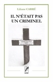 Liliane Carré - Il n'était pas un criminel.