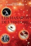 Liliane Césari-Ferrero - Les hasards de l'Histoire.
