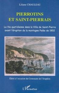 Liliane Chauleau - Pierrotins et Saint-Pierrais - La vie quotidienne dans la ville de Saint-Pierre avant l'éruption de la montagne Pelée de 1902.