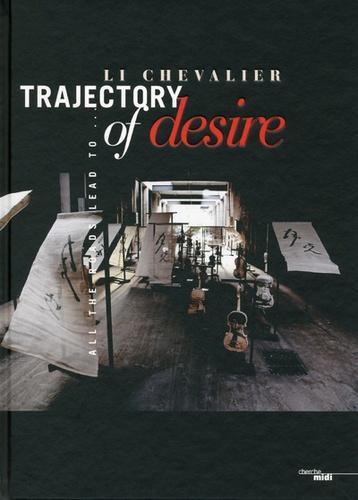 Liliane Chevalier - Trajectory of desire.