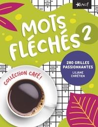 Liliane Chrétien - Mots fléchés - Tome 2. 280 grilles passionnantes.