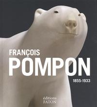 Liliane Colas - François Pompon 1855-1933.