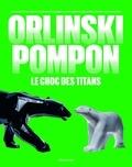 Liliane Colas et Cyril Brulé - Orlinski/Pompom - Le choc des titans.