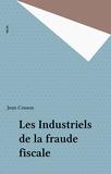 Liliane Cosson-Orlikowski - Les Industriels de la fraude fiscale.