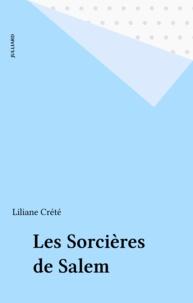 Liliane Crété - Les sorcières de Salem.