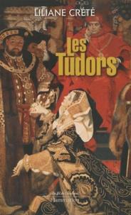 Liliane Crété - Les Tudors.