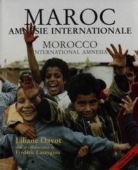 Liliane Dayot et Frédéric Lasaygues - Maroc, amnésie internationale.