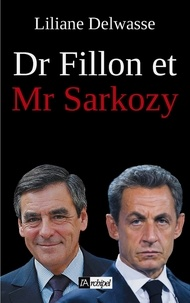 Liliane Delwasse - Dr Fillon et Mr Sarkozy.