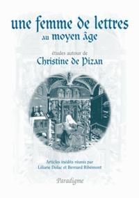 Liliane Dulac et Bernard Ribémont - Une femme de lettres au Moyen Age - Etudes autour de Christine de Pizan.