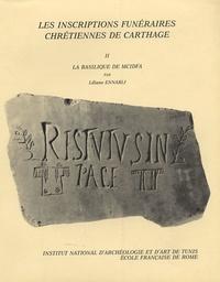 Liliane Ennabli - Les inscriptions funéraires de Carthage - Tome 2 : La Basilique de Mcidfa.