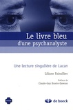 Liliane Fainsilber - Le livre bleu d'une psychanalyste - Une lecture singulière de Lacan.