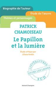 Liliane Fardin - Patrick Chamoiseau, Le papillon et la lumière.