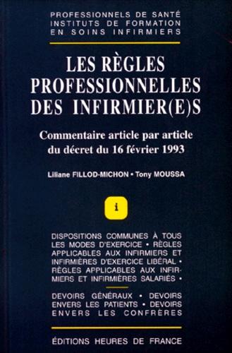 Liliane Fillod-Michon et Tony Moussa - LES REGLES PROFESSIONNELLES DES INFIRMIER(E)S. - Commentaire article par article du décret du 16 février 1993.
