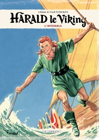 Liliane Funcken et Fred Funcken - Harald le viking  : L'intégrale.