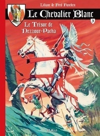 Liliane Funcken et Fred Funcken - Le chevalier blanc Tome 3 : Le trésor de Nezzour-Pacha.