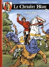 Liliane Funcken et Fred Funcken - Le chevalier blanc Tome 6 : Sans pitié.