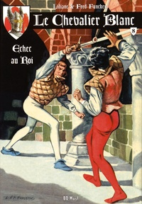 Liliane Funcken et Fred Funcken - Le chevalier blanc Tome 8 : Echec au roi.