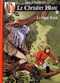 Liliane Funcken et Fred Funcken - Le chevalier blanc Tome 9 : Le signe fatal.