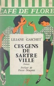 Liliane Gaschet et Pierre Descaves - Ces gens de Sartre-Ville.
