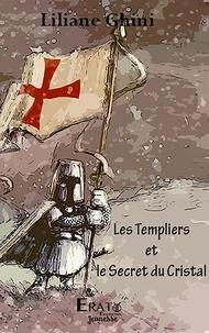 Liliane Ghini - Le Templier et le Secret du Cristal.