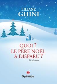 Liliane Ghini - Quoi ? Le père noël a disparu ?.