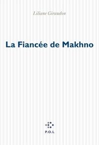 Liliane Giraudon - La Fiancée de Makhno.