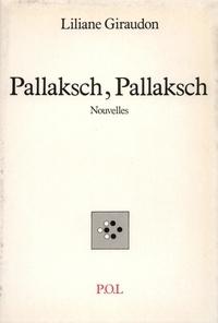 Liliane Giraudon - Pallaksch, Pallaksch.