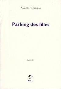 Liliane Giraudon - Parking des filles.