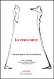 Liliane Goldsztaub et  Collectif - LA RENCONTRE. - Chemin qui se fait en marchant.