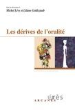 Liliane Goldsztaub et Michel S. Levy - Les dérives de l'oralité.