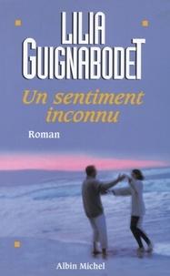 Liliane Guignabodet - Un sentiment inconnu.