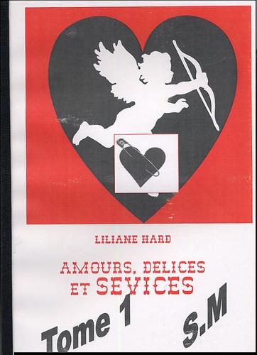 Liliane Hard - Amours, délices et sévices 2 volumes.