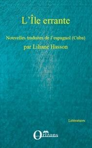 Liliane Hasson - L'Ile errante - Nouvelles cubaines.