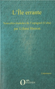 Liliane Hasson - Lîle errante - Nouvelles cubaines.