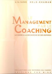 Liliane Held-Khawam - Le Management par le coaching (MPC) - Le cadre à la recherche de ses repères.