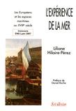 Liliane Hilaire-Pérez - L'expérience de la mer - Les Européens et les espaces maritimes au XVIIIe siècle.