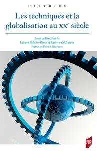 Pdf de livres téléchargement gratuit Les techniques et la globalisation au XXe siècle