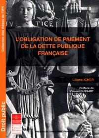 L'obligation de paiement de la dette publique française - Liliane Icher |