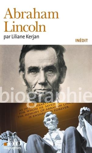 Abraham Lincoln - Liliane Kerjan - Format PDF - 9782072565717 - 8,99 €