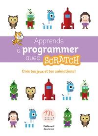 Livres électroniques à télécharger gratuitement Apprends à programmer avec Scratch  - Crée tes jeux et tes animations! en francais