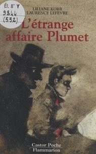 Liliane Korb et Laurence Lefèvre - L'étrange affaire Plumet.