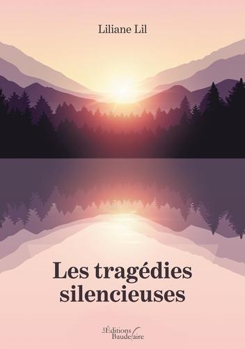 Liliane Lil - Les tragédies silencieuses.
