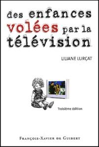 Liliane Lurçat - Des enfances volées par la télévision - Le temps prisonnier.