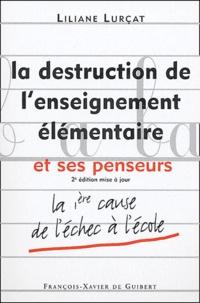 Liliane Lurçat - La destruction de l'enseignement élémentaire et ses penseurs.