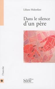 Liliane Malenfant - Dans le silence d'un père.