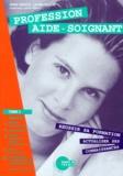 Liliane Martin et Serge Tribolet - PROFESSION AIDE-SOIGNANT. - Tome 2.