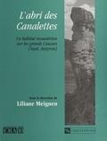 Liliane Meignen - L'abri des Canalettes : un habitat moustérien sur les Grands Causses, Nant (Aveyron).