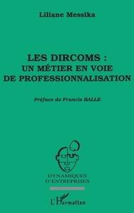 Liliane Messika - Les dircoms - Un métier en voie de professionnalisation.