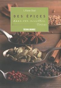 Liliane Otal - Des épices dans vos recettes.