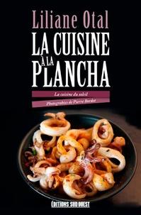 Liliane Otal - La cuisine à la plancha - La cuisine du soleil.